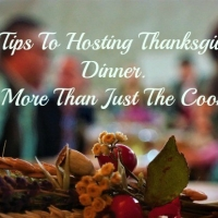 5 Tips for Hosting Thanksgiving Dinner: It's More Than Just The Cooking
